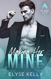 Making Her Mine: The Heated Novella Series