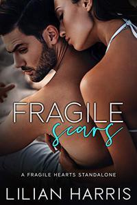 Fragile Scars: A Forbidden Romance