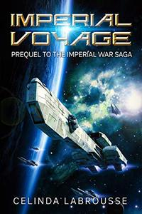 Imperial Voyage: A Navy Space Opera Colonization Short Read
