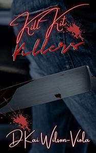 Kill Kit Killers: Premeditated murder, proved with their kits