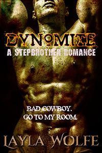 Dynomite: A Stepbrother Cowboy Bully Romance