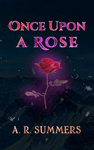 Once upon a Rose: A Beauty and the Beast Retelling