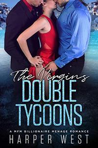 The Virgins Double Tycoons: A MFM Billionaire Menage Romance