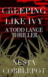 Creeping Like Ivy (Todd Lange #1): Serial Killer Thriller Series