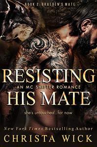 Resisting His Mate: Braeden & Paisley