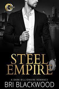 Steel Empire: A Dark Billionaire Romance