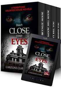 Don't Close Your Eyes: 4 Terrifying Haunted House Novels