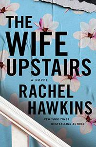 The Wife Upstairs: A Novel