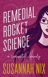 Remedial Rocket Science: A Romantic Comedy