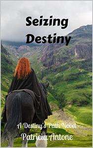 Seizing Destiny : A Destiny's Path Novel