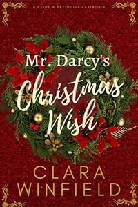 Mr. Darcy's Christmas Wish: A Pride & Prejudice Holiday Variation