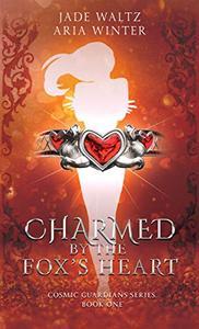 Charmed By The Fox's Heart: Superhero Reverse Harem Romance