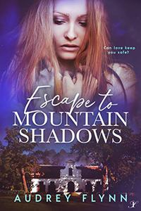 Escape to Mountain Shadows