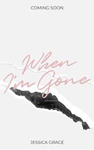 When I'm Gone: A Love Triangle Romance