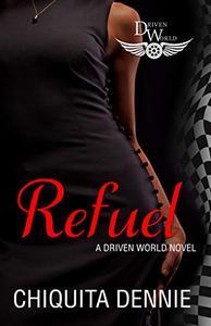 Refuel: A Driven World Novel