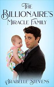 The Billionaire's Miracle Family: Billionaire Miracle Series