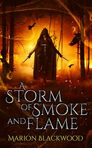 A Storm of Smoke and Flame
