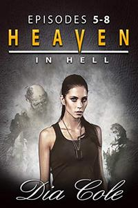 Heaven in Hell: Episodes 5-8
