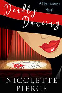 Deadly Dancing: A delightfully sexy and humorous mystery