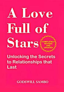 A Love Full of Stars: Unlocking the Secrets to Relationships that Last
