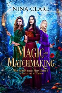 Magic and Matchmaking: A variation of Emma volume 1