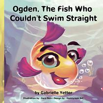 Ogden, The Fish Who Couldn't Swim Straight