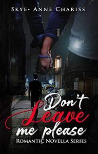 Don't Leave Me, Please