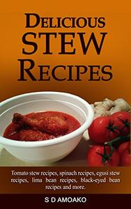 Delicious Stew Recipes: Tomato stew recipes, spinach recipes, egusi stew recipes, lima bean recipes, black-eyed bean recipes and more.