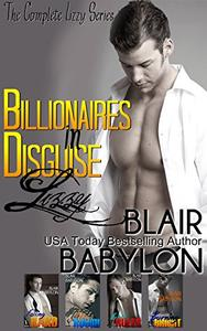 Billionaires in Disguise: Lizzy (The Complete Lizzy Series): All Four Original Novels: Falling Hard, Playing Rough, Breaking Rules, and Burning Bright