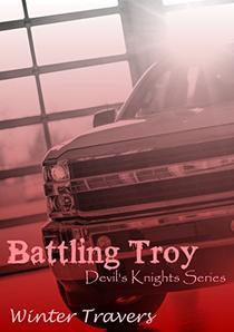 Battling Troy: Devil's Knights Series, Book #4