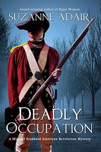 Deadly Occupation: A Michael Stoddard American Revolution Mystery