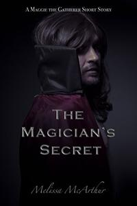 The Magician's Secret: A Maggie the Gatherer Short Story