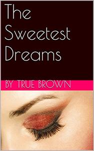 The Sweetest Dreams: The Struggle