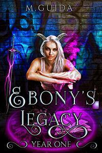 Ebony's Legacy: Year One: Paranormal Academy Romance