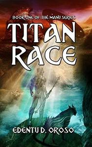 Titan Race: Book One Of The Manu Series