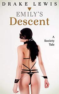 Emily's Descent: A Society Tale
