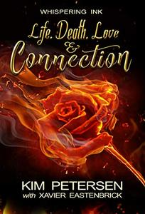 Life. Death. Love & Connection