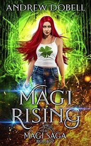 Magi Rising: An Epic Urban Fantasy Adventure