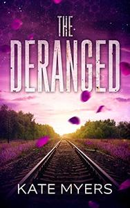 The Deranged: A Young Adult Dystopian Romance