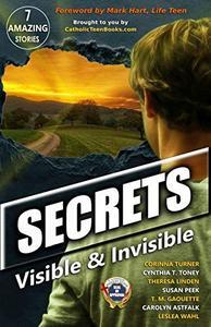 Secrets: Visible & Invisible