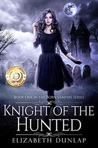 Knight of the Hunted: A YA Reverse Harem Paranormal Romance