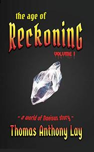 The Age of Reckoning: Volume 1