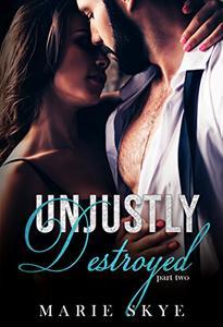Unjustly Destroyed