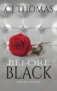 On My Knees: Before Black