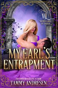 My Earl's Entrapment