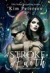 A Stroke of Faith: A Paranormal Romance Thriller