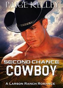Second Chance Cowboy: Steamy Western Romance