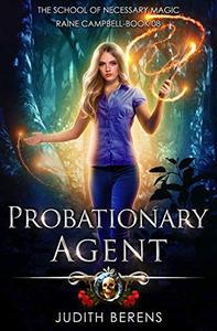 Probationary Agent: An Urban Fantasy Action Adventure