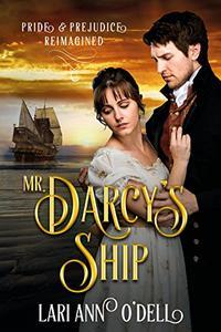 Mr. Darcy's Ship: Pride & Prejudice Reimagined