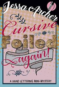 Cursive, Foiled Again!: A Hand Lettering Cozy Mini-Mystery